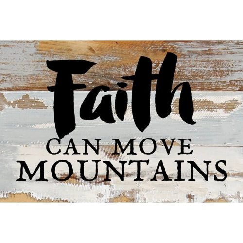 """Distressed wooden lengths of woods stapled together with """"Faith can move mountains"""" printed on it"""